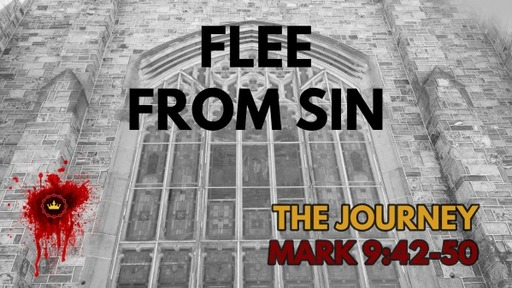 Flee From Sin: Mark 9:42-50