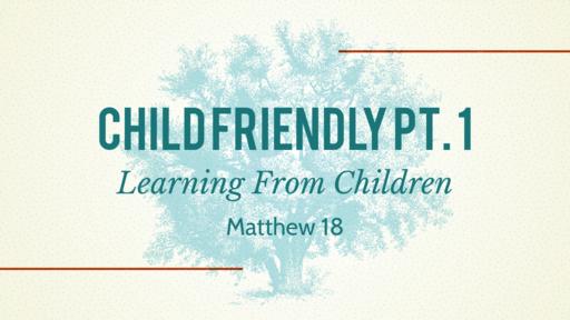 Sunday Oct 11, 2020 Child Friendly pt 1