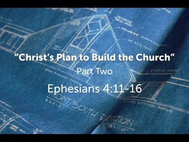 """""""Christ's Plan to Build the Church"""""""