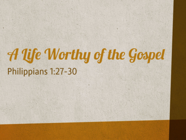 A Life Worthy of the Gospel