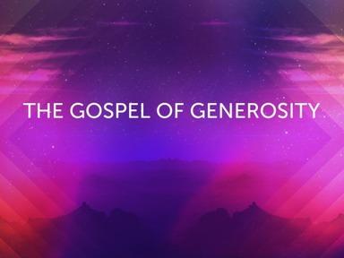 The Gospel of Generosity