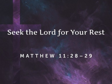 2020.10.11p Seek the Lord for Your Rest