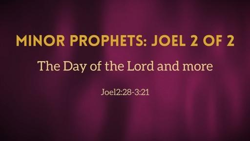 Minor Prophets: Joel 2 of 2