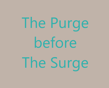 The Purge before The Surge