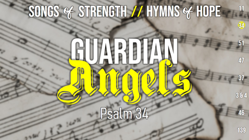 Songs of Strength, Hymns of Hope // Psalm 34