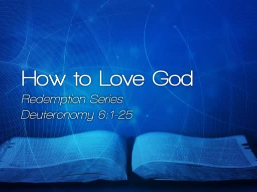 How to Love God - March 5, 2017