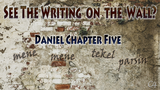 Writing on the Wall, Daniel 5, Sunday October 11, 2020