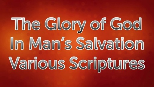The Glory of God In Man's Salvation