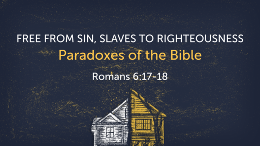 Free From Sin, Slaves to Righteousness