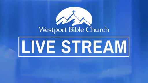 Westport Bible Church Livestream
