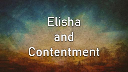 Elisha and Contentment