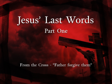 Jesus' Final Words from the Cross