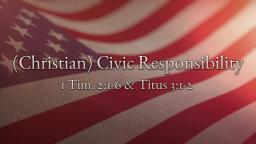 (Christian) Civic Responsibility
