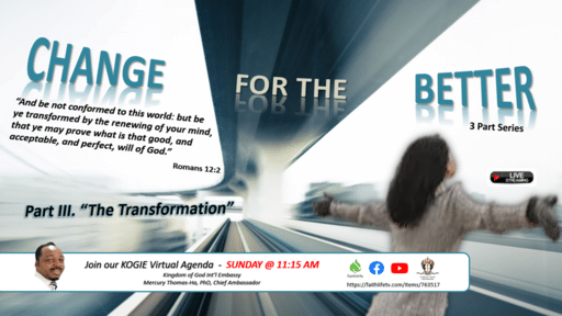 "CHANGE FOR THE BETTER - Series: ""Transformation"" (Finale) by Mercury Thomas-Ha, PhD  