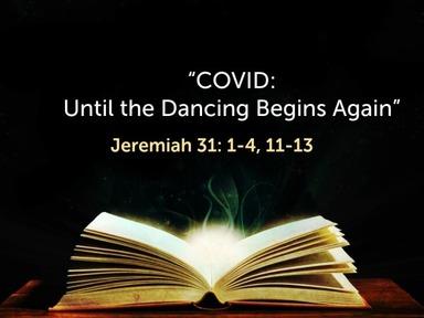 10/18/2020 COVID: Until the Dancing Begins Again