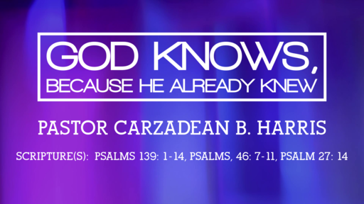 GOD KNOWS, BECAUSE HE ALREADY KNEW