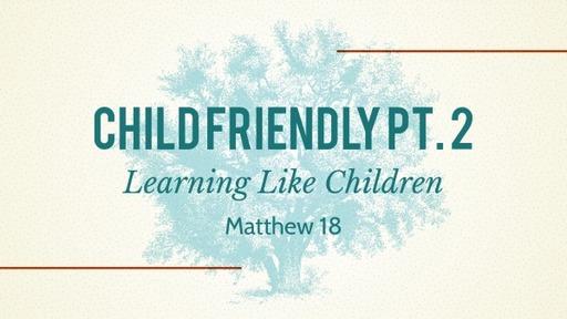 Sunday Oct 18, 2020 Child Friendly pt 2