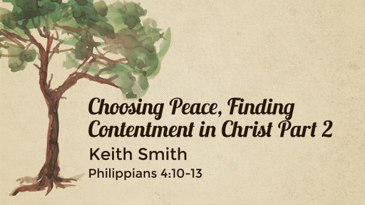 Choosing Peace, Finding Content in Christ Part 2