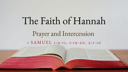 The Faith of Hannah: Prayer and Intercession