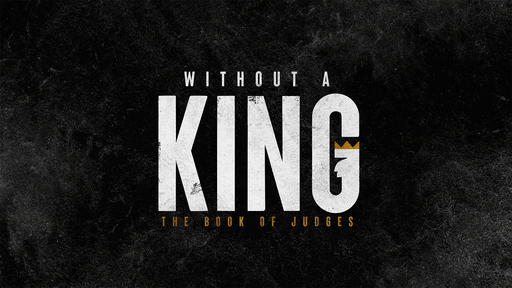 Without a King: The Book of Judges