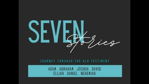 Seven Stories Journey through the Old Testament