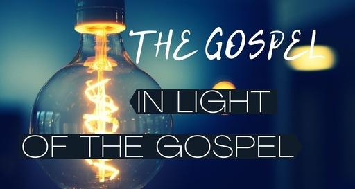 In Light of the Gospel