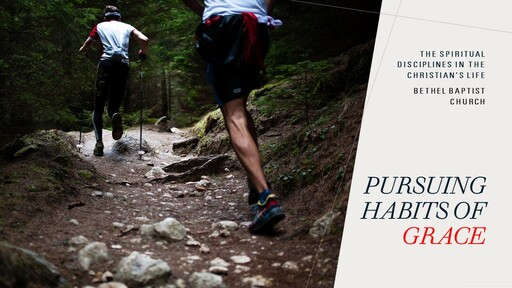 Ephesians 2:1-10 - Habits of Grace