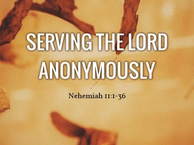 Serving the Lord Anonymously