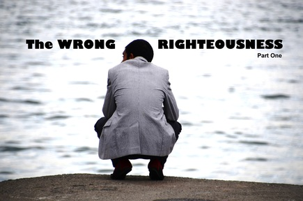2020-02-16 The Wrong Righteousness Part 1 - #30