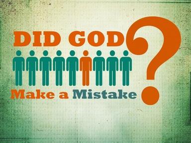 2019-11-10 Did God Make A Mistake? (Pt 1) - #26
