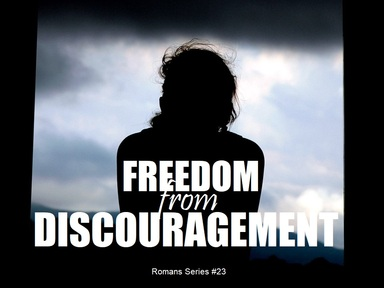 2019-09-23 Freedom from Discouragement - #23