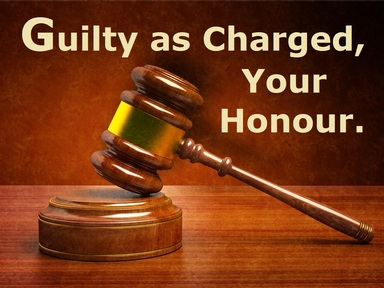 2019-05-05 Guilty as Charged, Your Honour - #9
