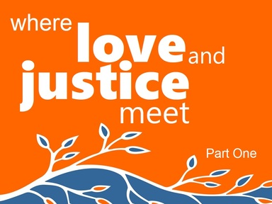 2019-05-12 Where Love and Justice Meet - #10