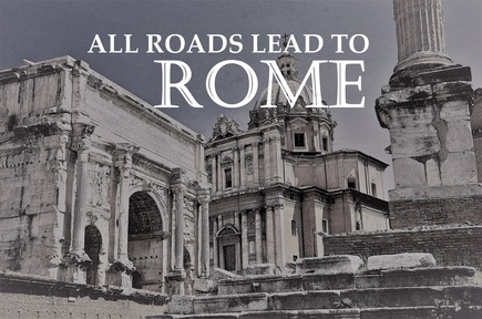 03-02-2019 All Roads Lead to Rome - #1