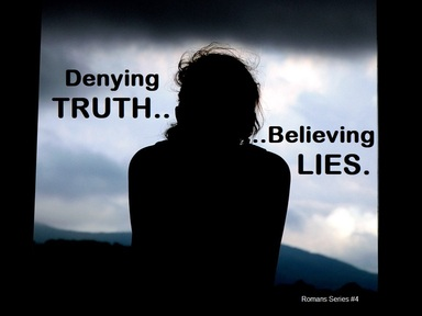 2019-02-24 Denying Truth, Believing Lies - #4
