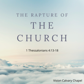 The Comfort of the Rapture of the Church. Part 1