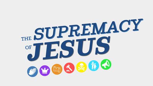 2020-01-12 The Supremacy of Jesus