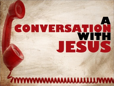 2019-10-20 A Conversation With Jesus