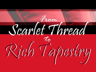 24-06-2018 From Scarlet Thread to Rich Tapestry