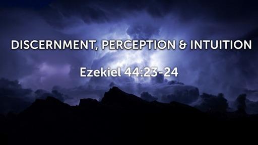 Discernment, Perception & Intuition