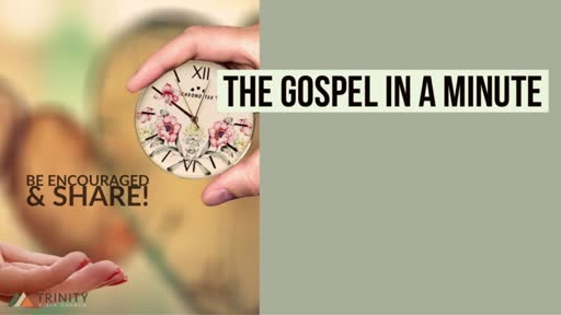 Gospel in a Minute Videos