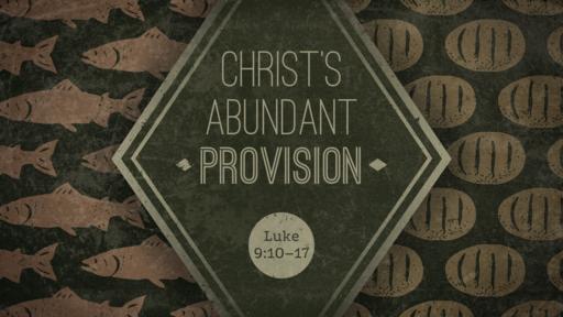 Christ's Abundant Provision