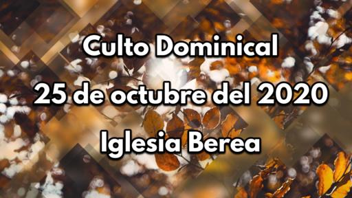 Culto Dominical 25 de octubre