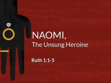 Naomi, the Unsung Heroine
