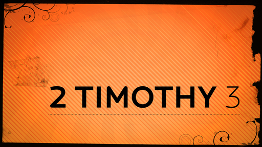 2 Timothy 3 - Nick Axtell