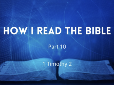 How I Read The Bible - Part 10