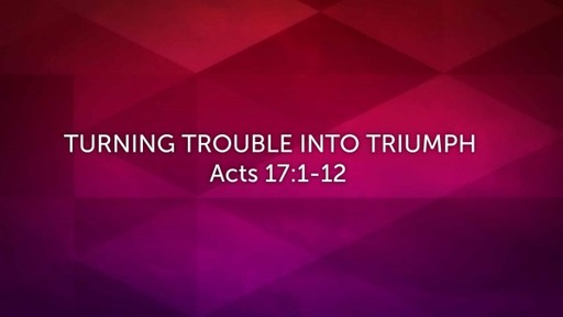 Turning Trouble Into Triumph