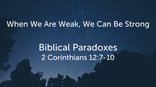 When We Are Weak, We Can Be Strong
