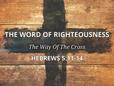 The Word of Righteousness March 12, 2017