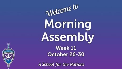 Morning Assembly 2020-21  Week 11 Fall 2020